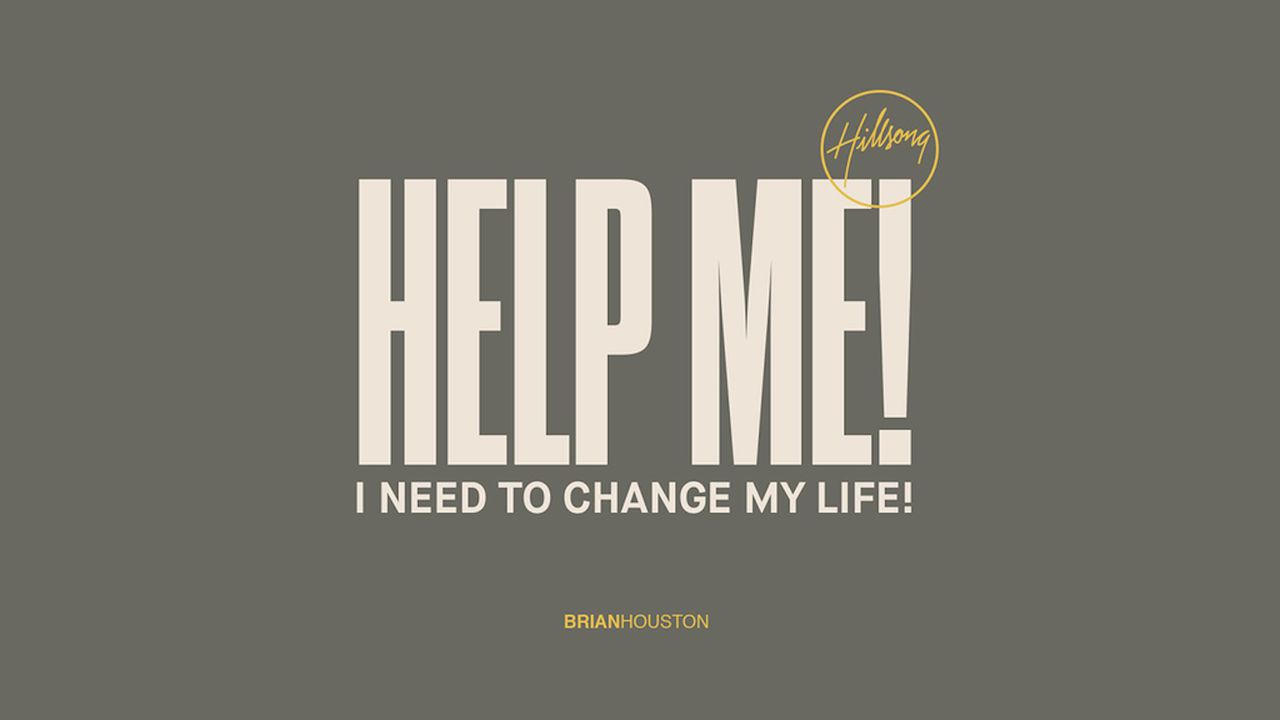 help me! i need to change my life! - are you facing something in