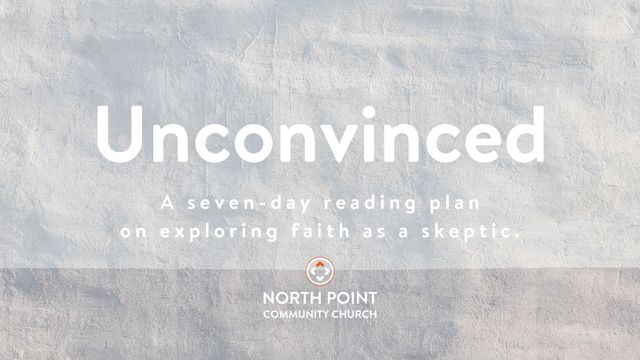 Unconvinced: Exploring Faith As A Skeptic