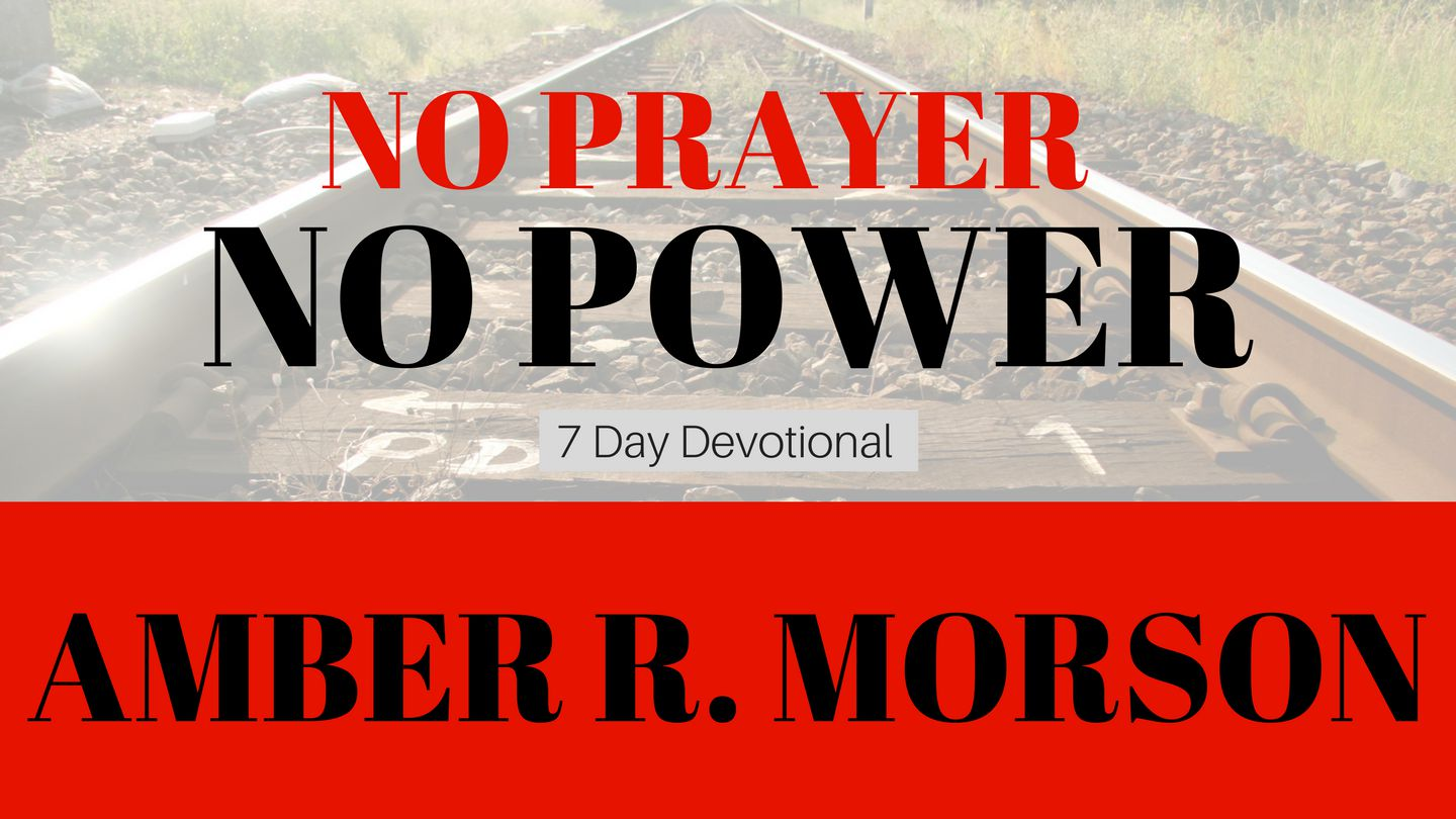 No Prayer, No Power - It can be intimidating to come to God in