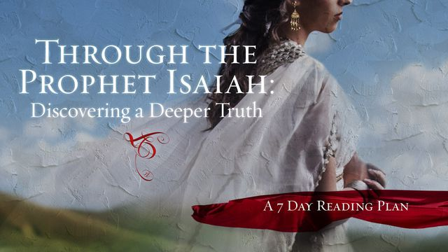 Through Prophet Isaiah: Discovering Deeper Truth