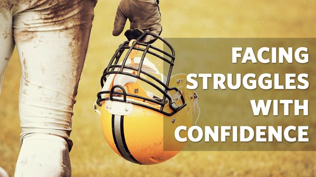 Facing Struggles with Confidence