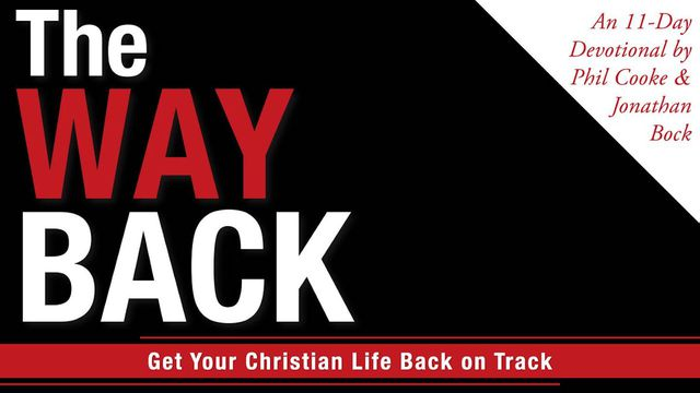 The Way Back - Get Your Christian Life Back On Track