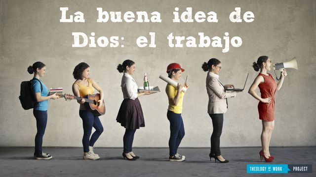 La buena idea de Dios: el trabajo