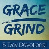 Grace Over Grind