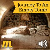 Journey To An Empty Tomb