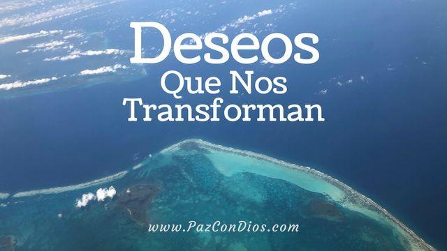 Deseos Que Nos Transforman