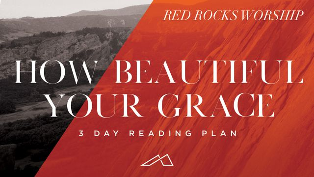 How Beautiful Your Grace From Red Rocks Worship