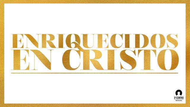 Enriquecidos en Cristo