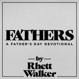 Fathers - A Father's Day Devotional