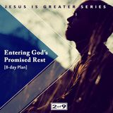 Entering God's Promised Rest - Jesus Is Greater Series #2