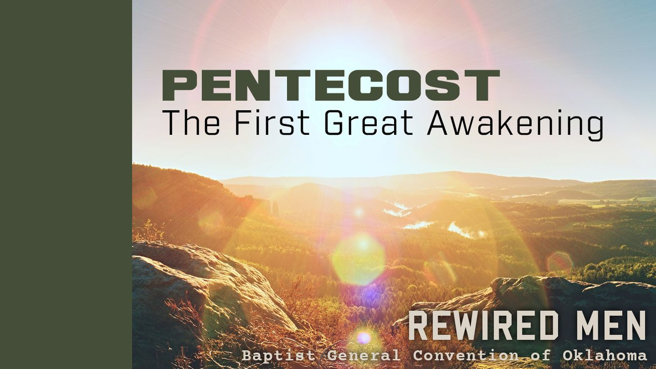 Pentecost: The First Great Awakening - The Holy Spirit who