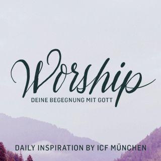 Worship - deine Begegnung mit Gott