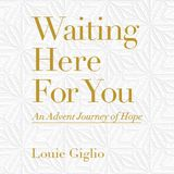 Waiting Here for You, An Advent Journey of Hope