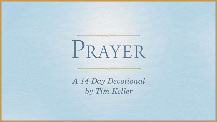 Prayer: A 14-Day Devotional By Tim Keller