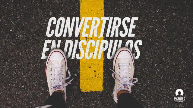 Convertirse en discípulos