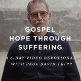 Gospel Hope Through Suffering