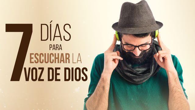 7 Días Para Escuchar La Voz De Dios