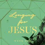 Longing For Jesus