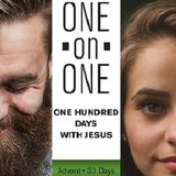 One On One: 100 Days With Jesus--ADVENT