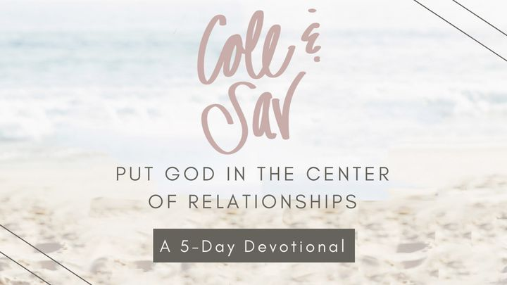 Cole & Sav: Put God In The Center Of Relationships