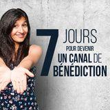 7 Jours Pour Devenir Un Canal De Bénédiction