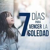 7 Días Para Vencer La Soledad