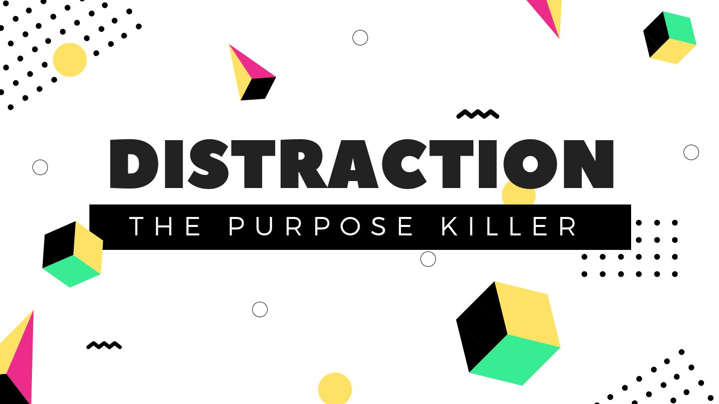 Distraction: The Purpose Killer | Devotional Reading Plan ...