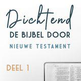 Dichtend de Bijbel door - Nieuwe Testament deel 1