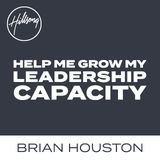 Help Me Grow My Leadership Capacity