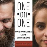 One On One: 100 Days With Jesus--PASSION