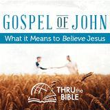 Thru The Bible -- Gospel Of John