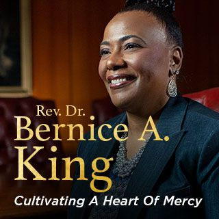 Rev. Dr. Bernice A. King: Cultivating A Heart Of Mercy