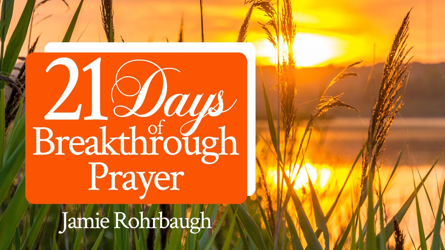 21 Days Of Breakthrough Prayer - 21 days of simple Scriptures to