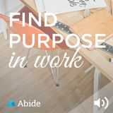 Find Purpose in Your Work