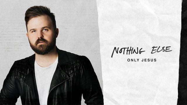 Nothing Else: Only Jesus