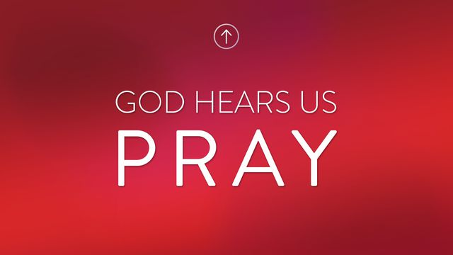 God Hears Us Pray