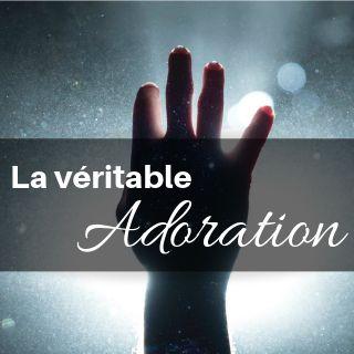 La Véritable Adoration