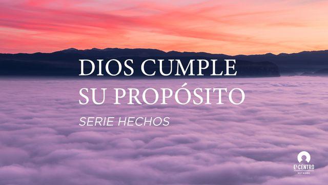 Dios cumple su propósito