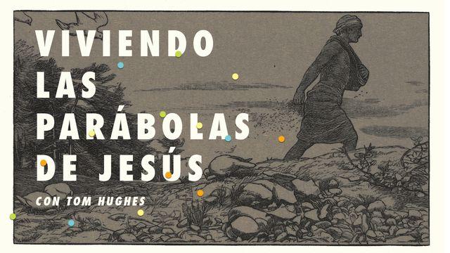 Viviendo las Parábolas de Jesús