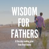 Wisdom For Fathers