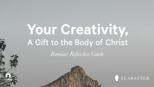Your Creativity, A Gift To The Body Of Christ