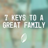 7 Keys to a Great Family