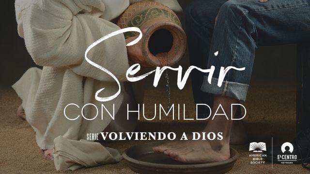 Servir con humildad