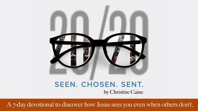 20/20: Seen. Chosen. Sent.