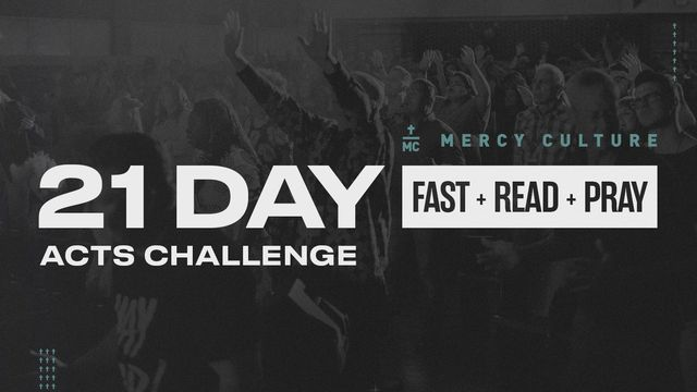 21 Day Fast, Read, Pray - Acts Challenge - We believe that