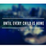Until Every Child Is Home: A 6-Day Devotional on Adoption and Foster Care