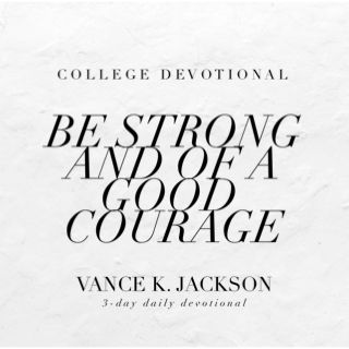 Be Strong And Of A Good Courage - Share this College