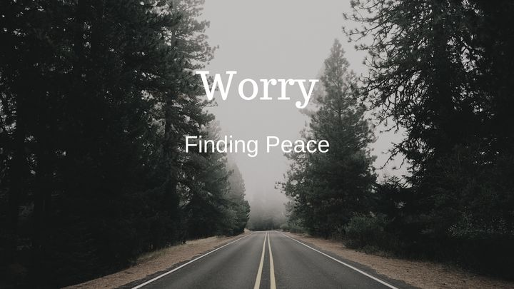 Worry - Finding Peace