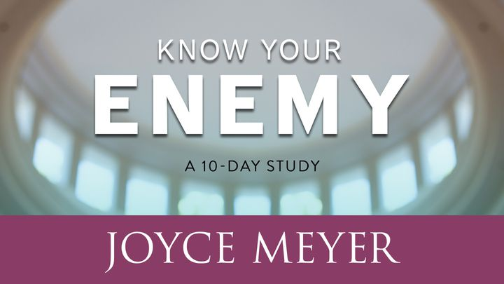 Know Your Enemy Devotional Reading Plan Youversion Bible