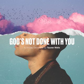 God's Not Done With You